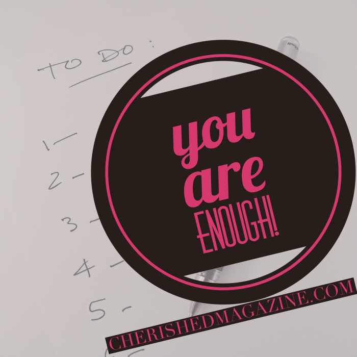 You are enough Cherished Magazine