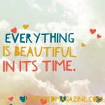 Everything is Beautiful In Its Time