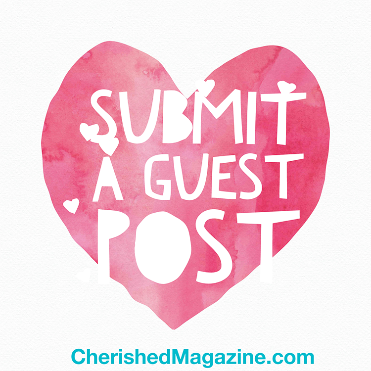Cherished Magazine Submit a Guest Post