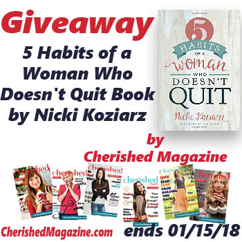 Cherished Magazine Giveaway 5 Habits of a Woman Who Doesn't Quit