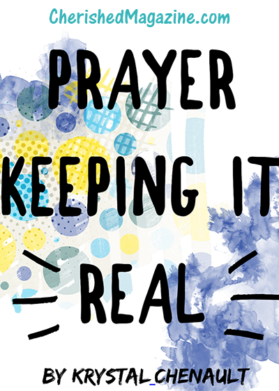 Prayer – Keeping it Real (Feature Friday)