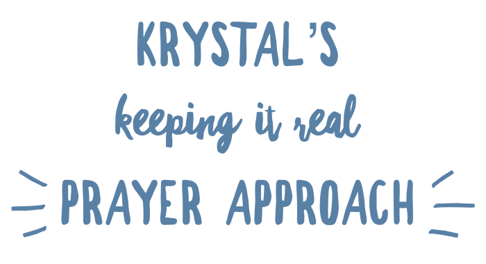Krystal's Prayer Approach