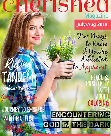 Cherished Magazine JulyAug 2018 - Christian Magazine Online